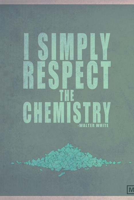 breaking bad walter white science Chemistry funny - 7841585152