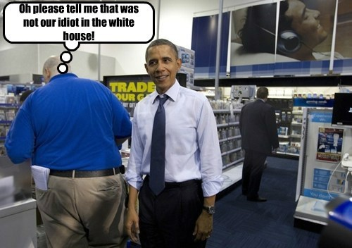 Oh please tell me that was not our idiot in the white house!