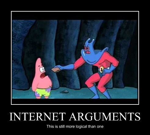 INTERNET ARGUMENTS This is still more logical than one