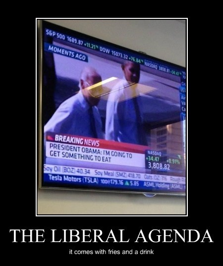 THE LIBERAL AGENDA it comes with fries and a drink