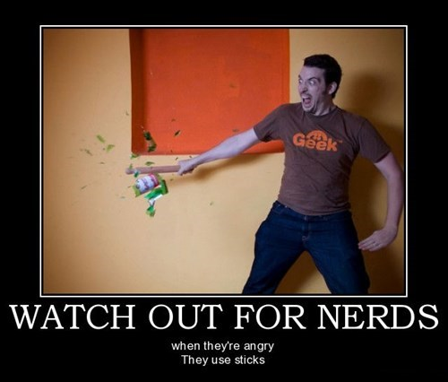 wtf nerds angry funny - 7847727104