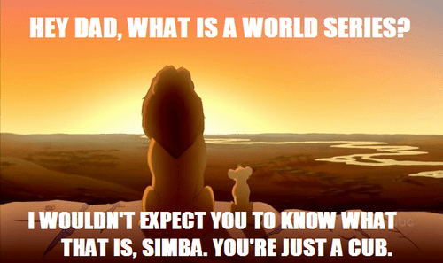 the lion king World Series baseball MLB chicago cubs - 7847751424