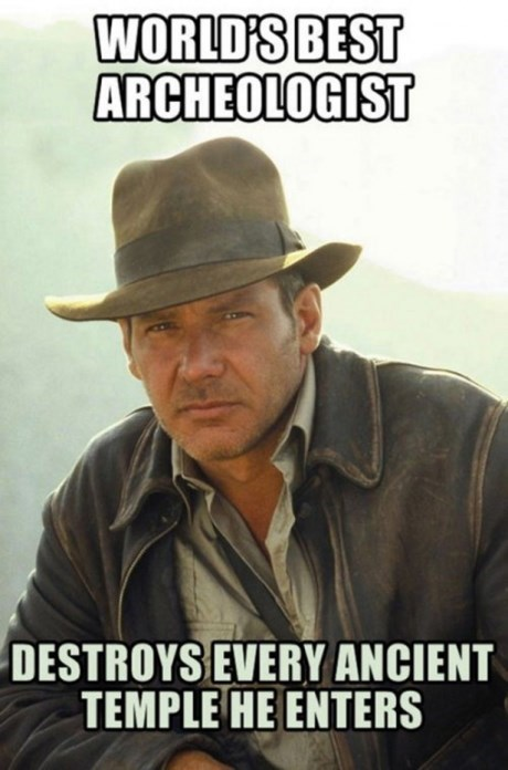 scumbag Indiana Jones archaeologist - 7852593920