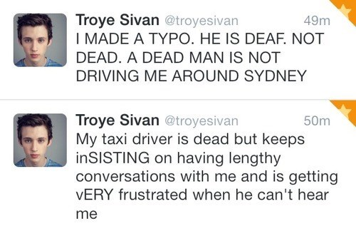 autocorrect,taxis,troye sivan,dead,deaf