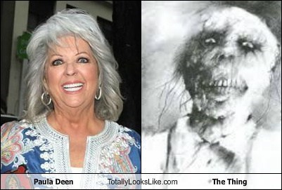 monster,totally looks like,paula deen,The Thing,funny