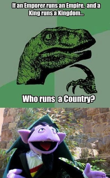 puns philosoraptor king and kingdom country pun empire count emperor Sesame Street dracula