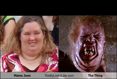 totally looks like The Thing mama june funny - 7859433984