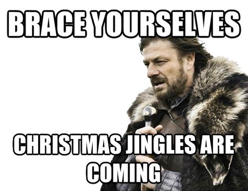 brace yourselves christmas jingles Memes