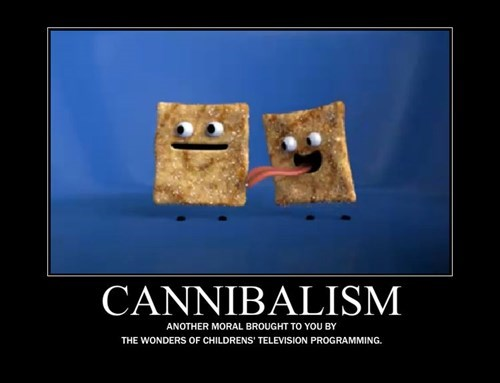 wtf,cinnamon toast crunch,cannibalism,delicious,funny