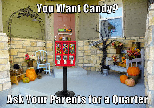 You Want Candy?  Ask Your Parents for a Quarter