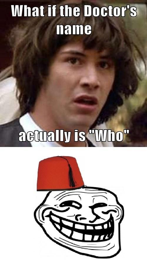 trollface,doctor who,conspiracy keanu