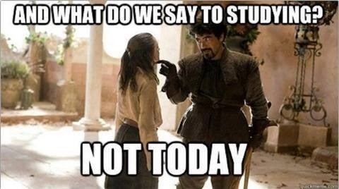 studying not today Game of Thrones funny