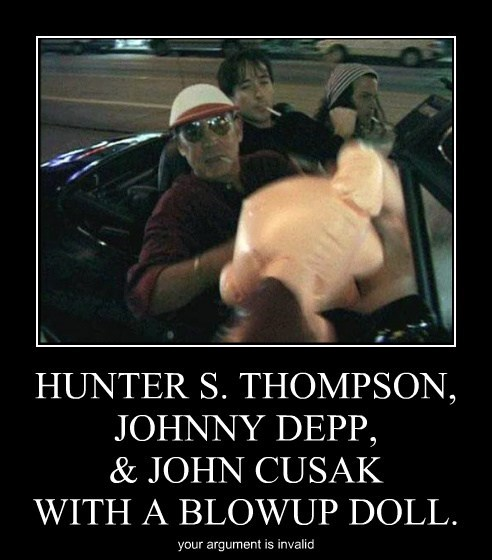 john cusak argument invalid wtf Hunter S Thompson johnny dep - 7863455232