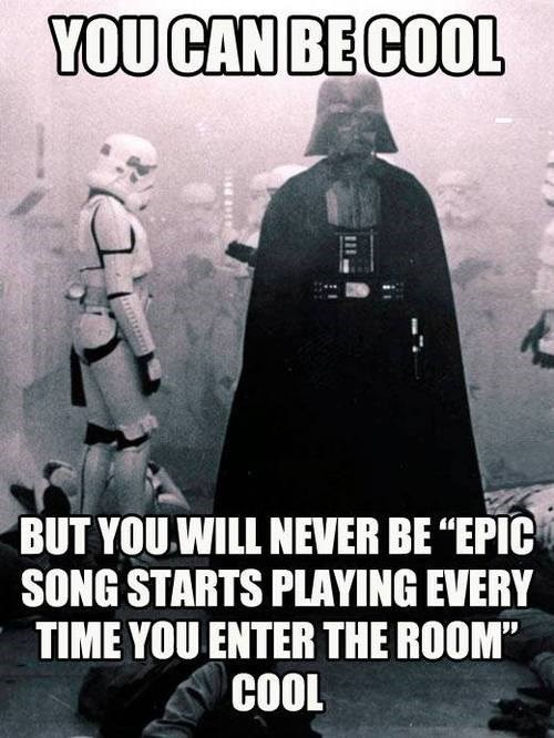 imperial march you'll never be as cool darth vader
