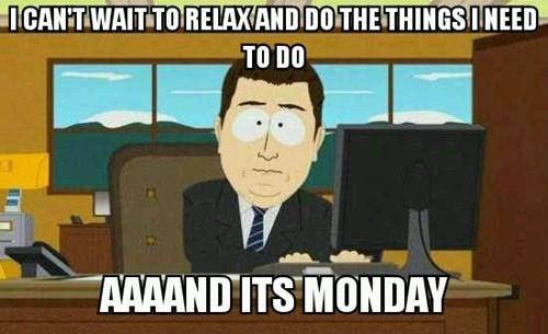 aaand-its-gone weekends Memes - 7863971072
