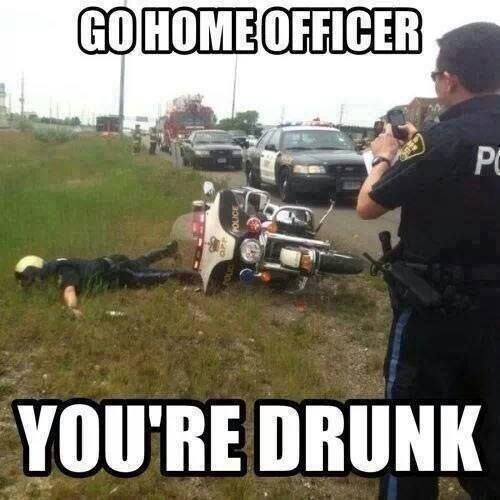 go home you're drunk,cops