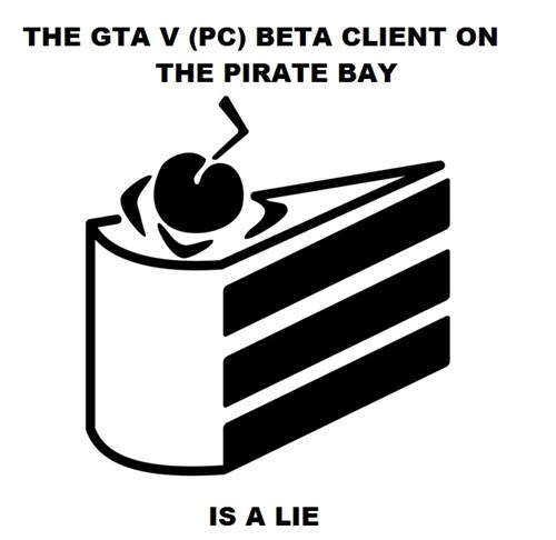 the cake is a lie,pirating,grand theft auto v