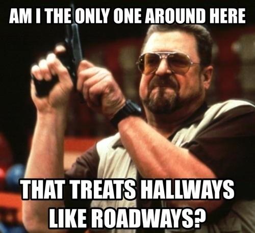 Memes,roadways,hallways