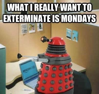 Exterminate daleks doctor who mondays - 7865984000