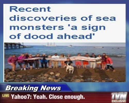 Breaking News - Yahoo7: Yeah. Close enough.