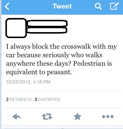 pedestrians driving douchebags