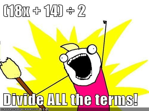 (18x + 14) ÷ 2  Divide ALL the terms!