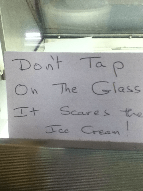 don't tap on the glass,ice cream