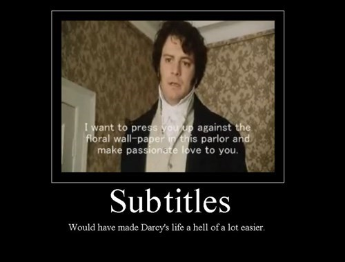 Mr. Darcy Never Worked With Subtlety