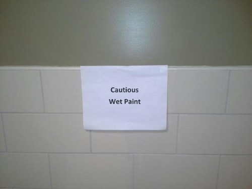 caution,wet paint,signs,sign fail