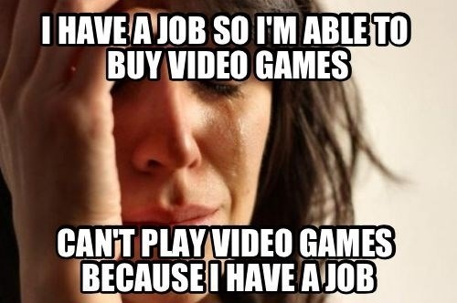 gamers Memes First World Problems video games - 7870256640