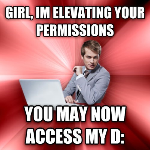 overly suave IT guy,Memes,dating