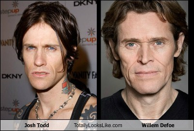 josh todd totally looks like Willem Dafoe