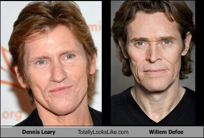 totally looks like Willem Dafoe dennis leary - 7871949824