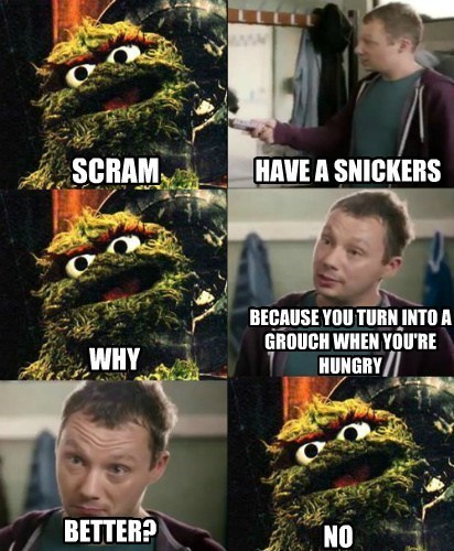 oscar the grouch,Memes,snickers