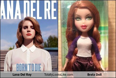 lana del rey,totally looks like,bratz dolls,funny