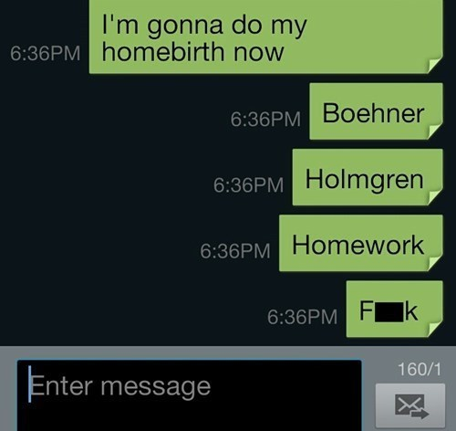 homework wtf homebirth texting funny - 7873564928