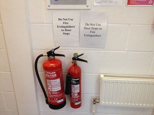 signs,fire extinguishers,doorstops,there I fixed it