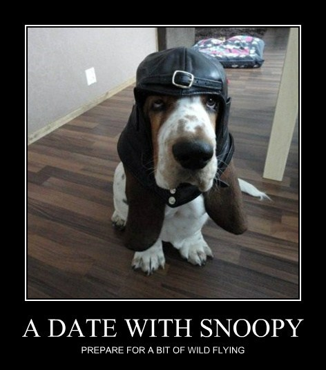 A DATE WITH SNOOPY PREPARE FOR A BIT OF WILD FLYING