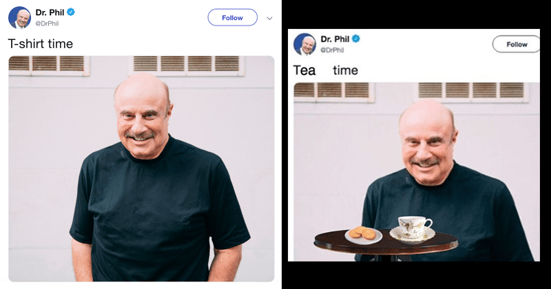Funny memes about dr phil, t-shirt time, twitter.
