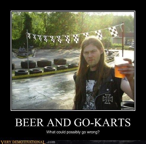 beer,awesome,go carts,funny