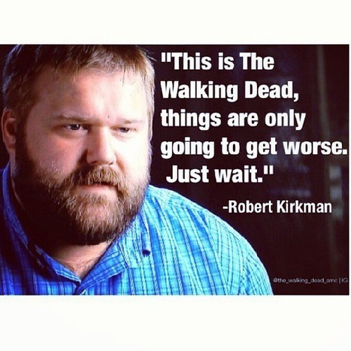 robert kirkman It Gets Worse The Walking Dead - 7876348672