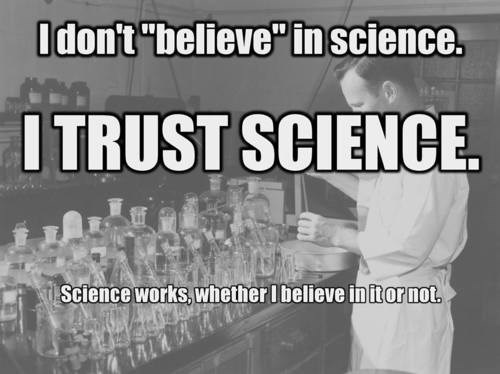 science,trust,quote,funny,believe