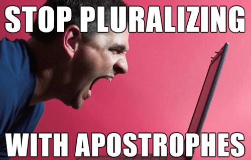 grammar,apostrophe's,trolololololol,plural