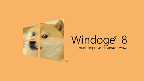 doge,Windows 8,monday thru friday,g rated