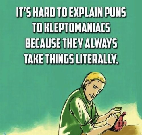 puns kleptomaniacs literally