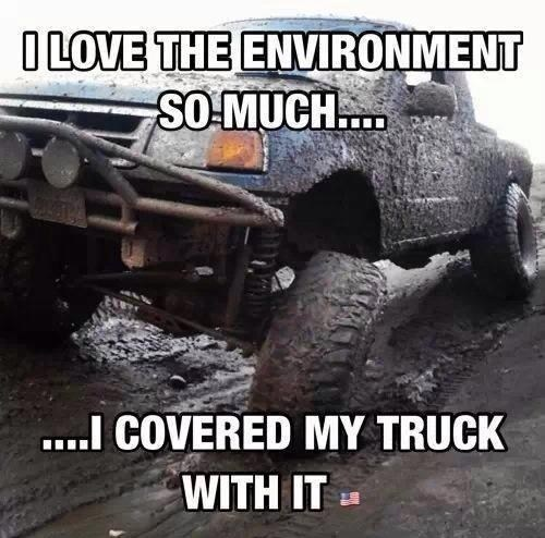 Real Men Cover Everything They Love With Mud
