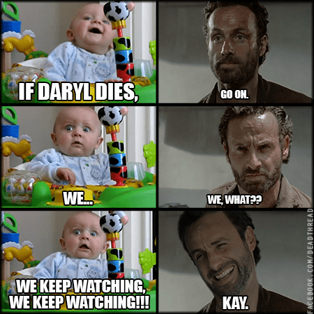 baby,ricktatorship,if daryl dies