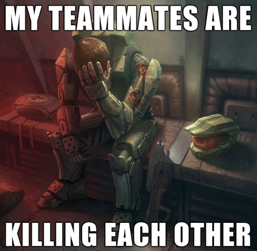 halo,jerks,teammates,team killing