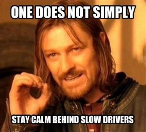 Memes,road rage,one does not simply