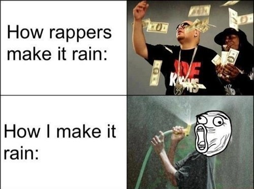 make it rain rappers lol - 7892521216
